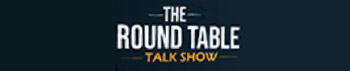 The Round Table: April 29th Episode of The Round Table Talk Show